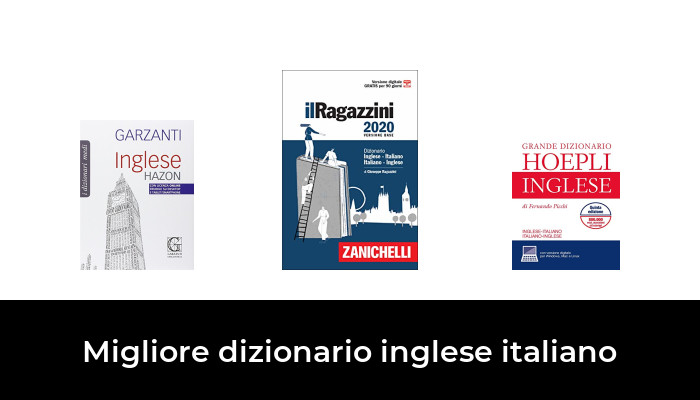 30 La Migliore Dizionario Inglese Italiano Nel 2021 In Base A 928 Recensioni